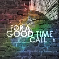 For A Good Time Call